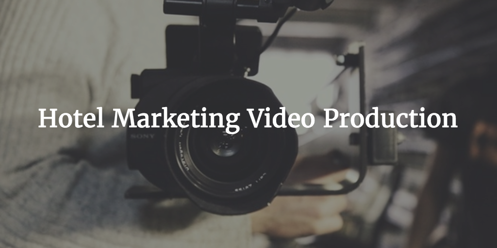 hotel video production